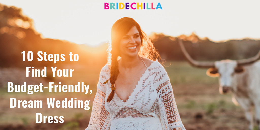 10 Steps To Find Your Budget Friendly Dream Wedding Dress